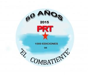 2015: 50º Aniversario del PRT y Nº1.000 de El Combatiente