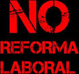 ¡La reforma laboral no pasará!