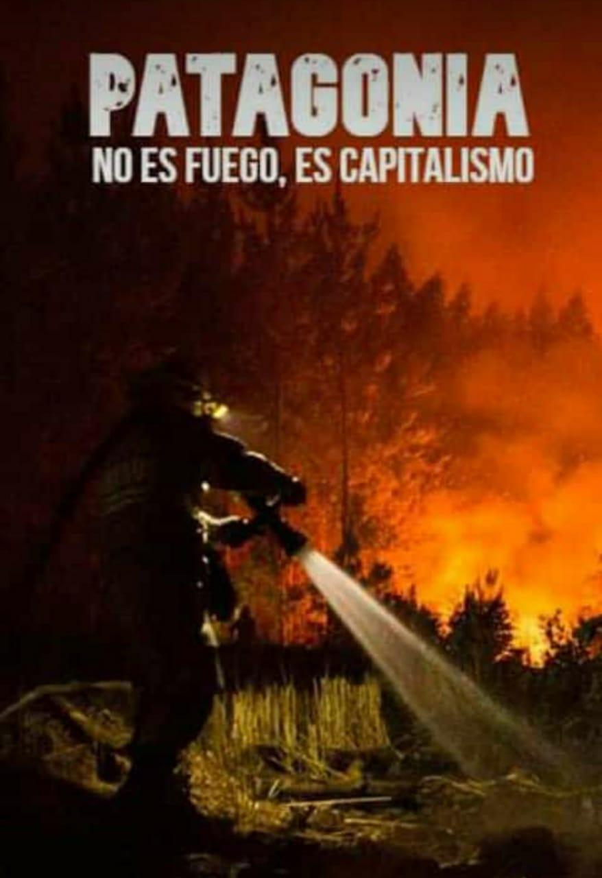 Chubut: no es fuego, es capitalismo